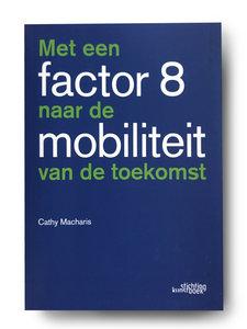 Boek 'Met een factor 8 naar de mobiliteit van de toekomst' voorzijde
